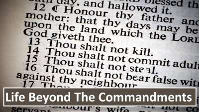Life Beyond the Commandments