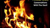 Fireside Chats:  Conversations With The Devil