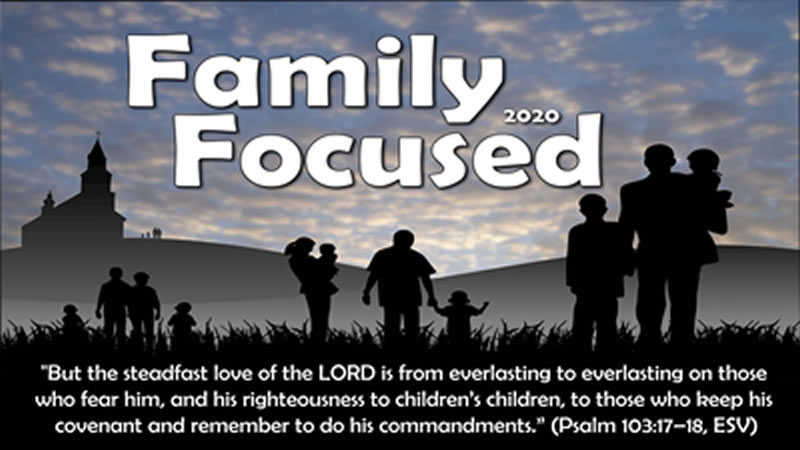 "2020 Theme - ""Family Focused"""